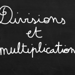 ardoise-divisions-et-multiplications